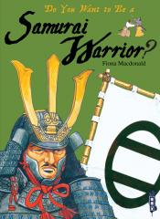 Do You Want to Be a Samurai Warrior?